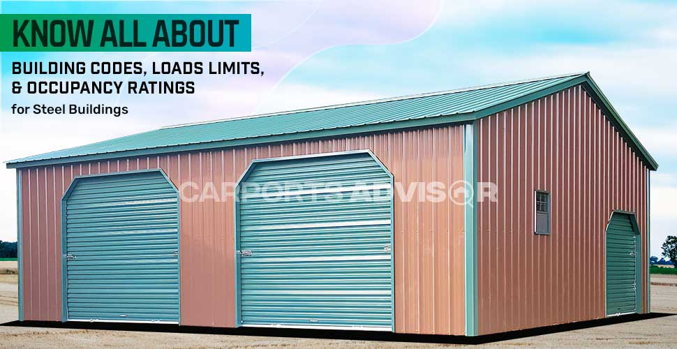 Know All About Building Codes, Loads Limits, & Occupancy Ratings for Steel Buildings