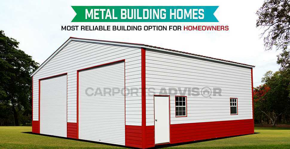 Metal Building Homes: Most Reliable Building Option for Homeowners