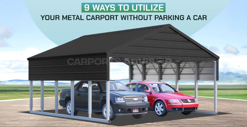 9 Ways to Utilize your Metal Carport Without Parking a Car