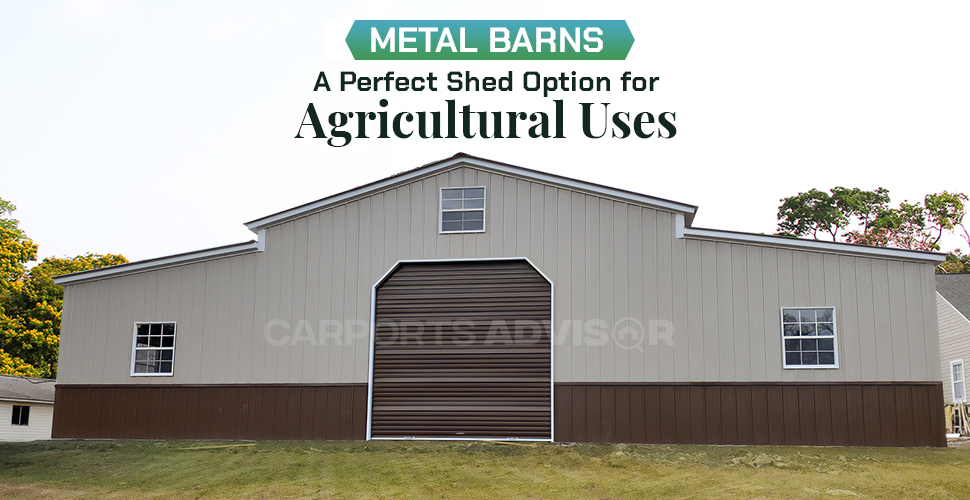 Metal Barns: A Perfect Shed Option for Agricultural Uses