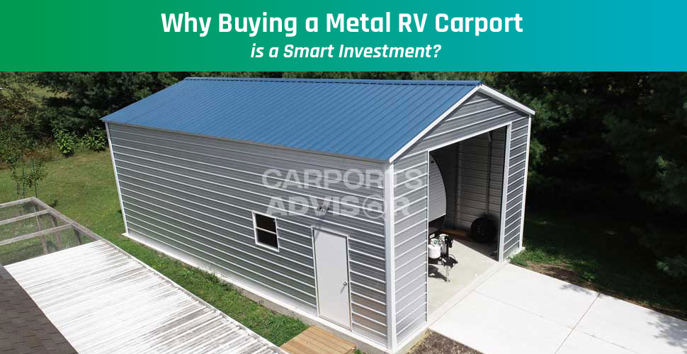 Why Buying a Metal RV Carport is a Smart Investment?