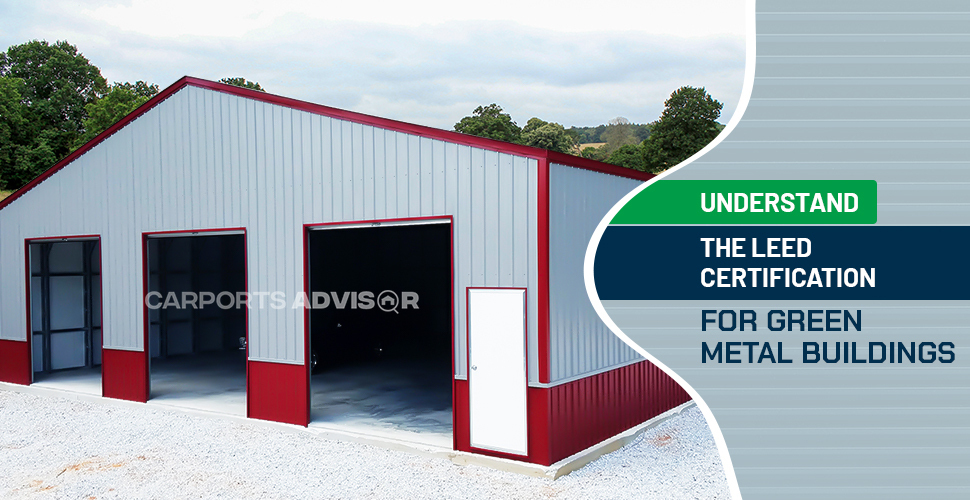 Understand The LEED Certification for Green Metal Buildings
