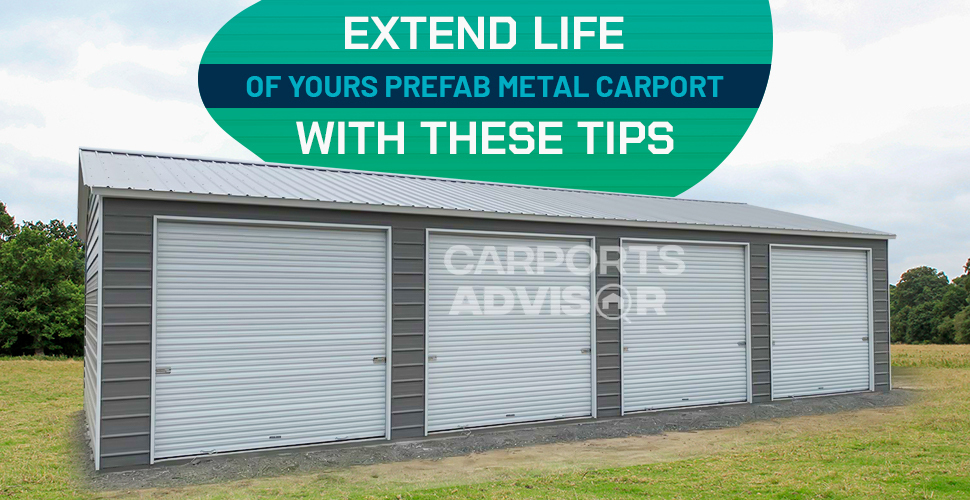 Extend Life of Your Prefab Metal Carport with These Tips